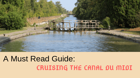 Canal du Midi Guide: A Must Read For Cruising