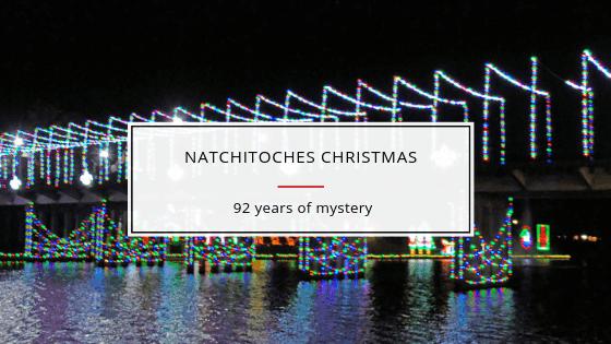 Natchitoches Christmas: Celebrating 92 Years